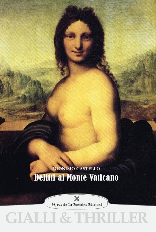Dionisio Castello, Delitti al Monte Vaticano